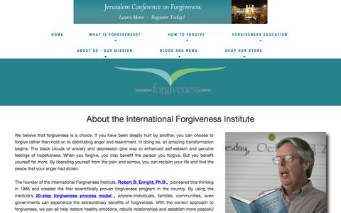Screenshot of About Page internationalforgiveness.com - About Us: Forgiveness Institute - How to Forgive - Benefits of Forgiving   healing hearts, building peace About Us - captured April 9, 2017