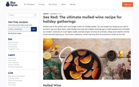 Screenshot of blueapron.com - See Red: The ultimate mulled-wine recipe for holiday gatherings | Blue Apron Blog - captured Nov. 23, 2017