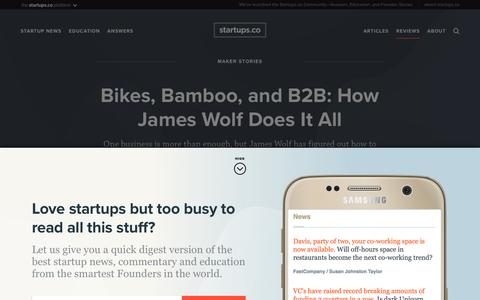 Bikes, Bamboo, and B2B: How James Wolf Does It All | Startups.co