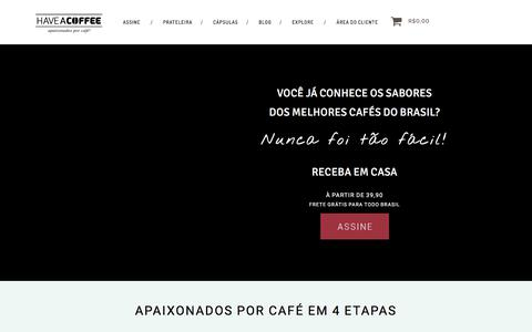 Screenshot of Home Page haveacoffee.com.br - Have a Coffee - Clube de assinatura dos melhores Microlotes de Café. - captured July 23, 2017
