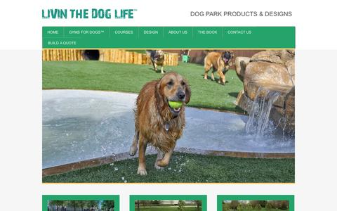Screenshot of Home Page livinthedoglife.com - Dog Park Products And Dog Park Equipment - Livin The Dog Life - captured Jan. 26, 2015