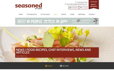 Screenshot of Press Page seasonedbychefs.co.uk - News | Food Recipes, Chef Interviews, News and Articles - captured Oct. 6, 2014