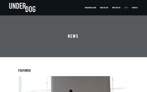 Screenshot of Press Page underdogfilms.com - NEWS — Underdog FIlms - captured May 10, 2017