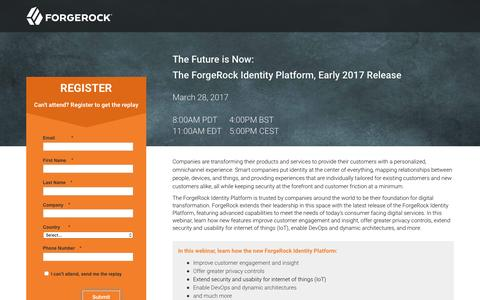 Screenshot of Landing Page forgerock.com - The Future is Now: The ForgeRock Identity Platform, Early 2017 Release - captured April 21, 2017