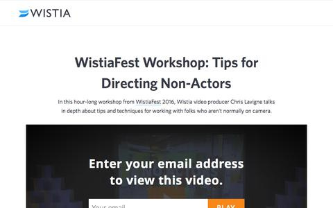 WistiaFest Workshop: Tips for Directing Non-Actors