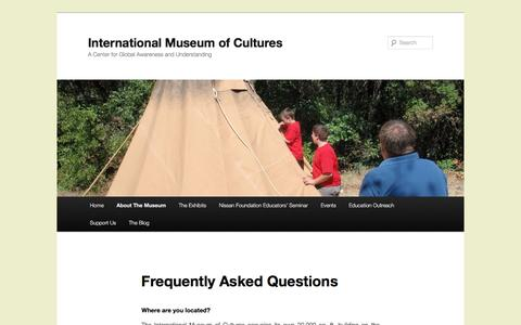Screenshot of FAQ Page internationalmuseumofcultures.org - Frequently Asked Questions | International Museum of Cultures - captured Aug. 6, 2016
