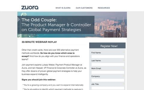 Screenshot of Landing Page zuora.com - Webinar On Demand   The Odd Couple: The Product Manager and Controller on Global Payment Strategies   Zuora - captured March 14, 2016