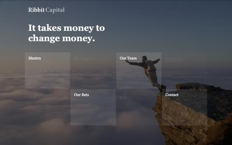 Screenshot of Home Page ribbitcap.com - Ribbit Capital · It takes money to change money. - captured Sept. 19, 2014