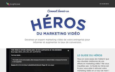 Screenshot of Landing Page brightcove.com - Brightcove | Comment devenir un héros du marketing vidéo - captured March 26, 2018