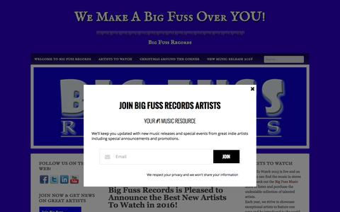 Screenshot of Home Page bigfussrecords.com - Artists To Watch 2016 - We Make A Big Fuss Over YOU! - captured Feb. 7, 2016