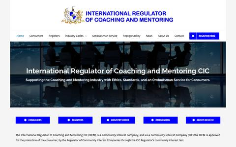 Screenshot of Home Page ircm-cic.org - International Regulator of Coaching and Mentoring CIC – The only independent and authorised ombudsman for providers and consumers of coaching and mentoring services. - captured Oct. 24, 2018