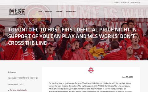 Screenshot of Press Page mlse.com - TORONTO FC TO HOST FIRST OFFICIAL PRIDE NIGHT IN SUPPORT OF YOU CAN PLAY AND MLS WORKS' DON'T CROSS THE LINE | MLSE - captured July 5, 2017
