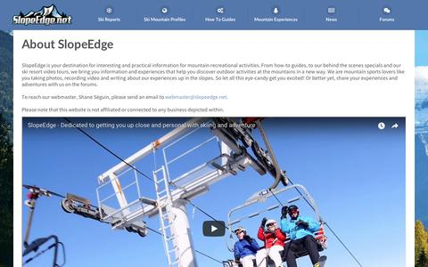 Screenshot of About Page slopeedge.net - About SlopeEdge - Dedicated to getting you up close and personal with skiing and adventure - captured July 6, 2018