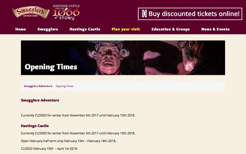 Screenshot of Hours Page smugglersadventure.co.uk - Opening Times | Smugglers Adventure & Hastings Castle - captured Dec. 26, 2017