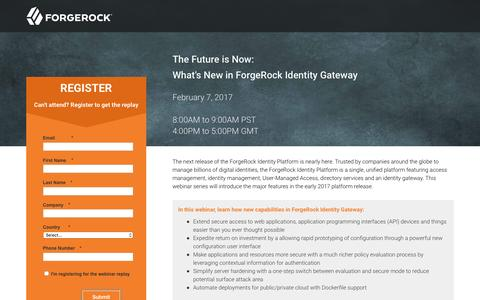 Screenshot of Landing Page forgerock.com - The Future is Now: What's New in ForgeRock Identity Gateway - captured Feb. 10, 2017