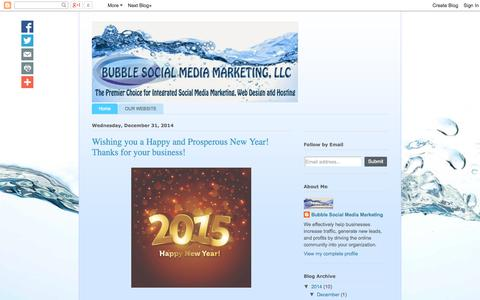 Screenshot of Home Page bubblesocialmediamarketing.blogspot.com - Bubble Social Media Marketing, LLC - captured Jan. 28, 2015