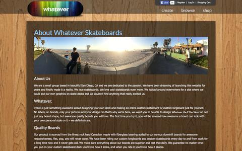 Screenshot of About Page whateverskateboards.com - About Whatever Skateboards - Custom Skateboards and Skateboard Deck Graphics - captured Oct. 1, 2014