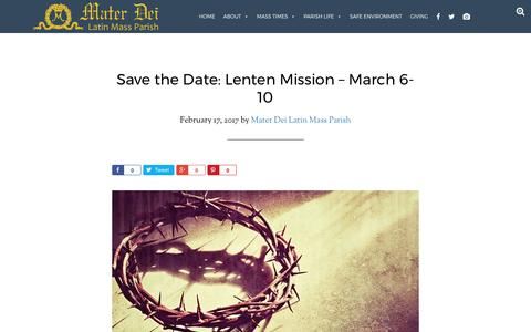 Screenshot of materdeiparish.com - Save the Date: Lenten Mission - March 6-10 - Mater Dei Latin Mass Parish - captured Feb. 20, 2017