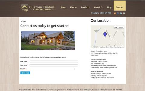 Screenshot of Contact Page customtimberloghomes.com - Contact us today to get started! | Custom Timber Log Homes - captured Oct. 10, 2014