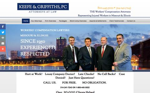 Screenshot of Home Page keefeandgriffiths.com - Keefe & Griffiths, P.C. - Workers' Compensation Attorneys, Work Comp Lawyers, Representing injured Workers In Work Compensation Claims In Missouri & Illinois - captured Oct. 17, 2017