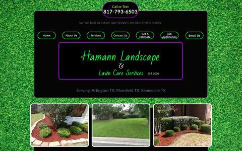 Screenshot of About Page hamannlandscape.com - Hamann Landscape Services-About Us  | Providing Lawn care service to - arlington, TX  | Hurst, TX  |  Bedford, TX |  Euless, TX | Grand Prairie TX - captured Sept. 26, 2018