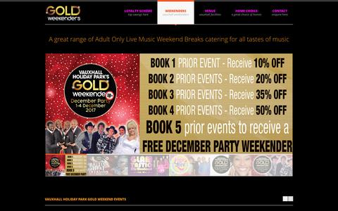 Screenshot of Home Page goldweekenders.com - Adult Weekends | Party Breaks | Weekends Away | Vauxhall  Music Weekenders - captured March 12, 2017