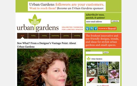 Screenshot of About Page urbangardensweb.com - Sow What? From a Designer's Vantage Point: About Urban Gardens - Urban Gardens - captured Sept. 23, 2014