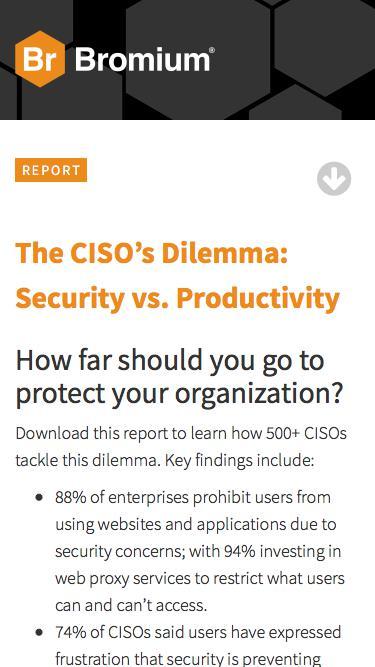 The CISO's Dilemma: Security vs. Productivity | Bromium
