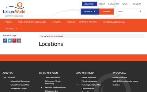 Screenshot of Locations Page leisureworldcork.com - Locations - LeisureWorld Cork - captured July 23, 2018