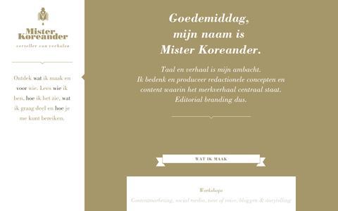 Screenshot of Home Page mrkoreander.nl - Mr Koreander, Taal en verhaal is mijn ambacht. Ik zet storytelling, content, editorial branding en copywriting in voor merken die geloven in wat ze doen. - captured Oct. 6, 2014