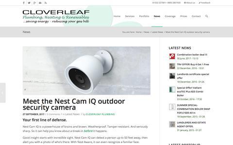 Screenshot of cloverleafmaintenance.co.uk - Meet the Nest Cam IQ outdoor security camera - Dartford Plumber - Cloverleaf Plumbing and Heating, Boiler Installation, Solar Panels - captured Oct. 3, 2017