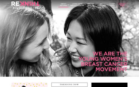 Screenshot of Home Page rethinkbreastcancer.com - Rethink Breast Cancer   The young women's breast cancer movement - captured Jan. 11, 2016