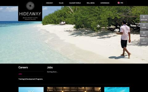 Screenshot of Jobs Page hideawaybeachmaldives.com - CAREERS - HIDEAWAY BEACH RESORT & SPA | LUXURY RESORTS IN MALDIVES – hideawaybeachmaldives.com – Hideaway Beach Resort & Spa is an exclusive luxury resort located in the North Maldives. Experience total immersion into wellbeing, and delight in th - captured Oct. 27, 2014