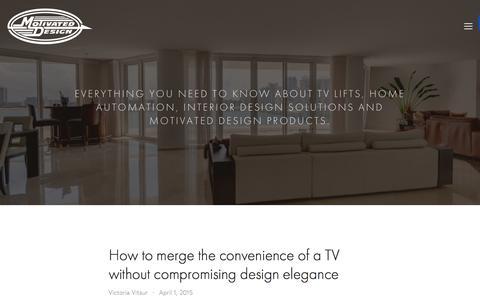 Screenshot of Blog motivateddesign.com - Motivated Design TV Lift Blog Ń Motivated Design - captured Jan. 11, 2016