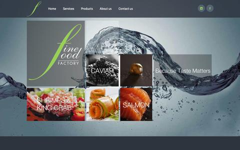 Screenshot of About Page Contact Page Products Page Services Page finefoodfactory.biz - Fine Food Factory - - captured Oct. 5, 2014