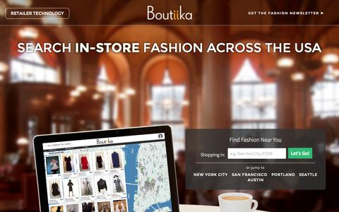 Screenshot of Home Page boutiika.com - Search Engine For Nearby Fashion | Boutiika | Shop In Store Or Buy Online - captured Sept. 23, 2014
