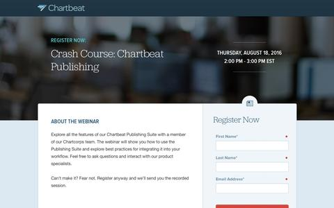 Screenshot of Landing Page chartbeat.com - Crash Course: Chartbeat Publishing - captured Aug. 20, 2016