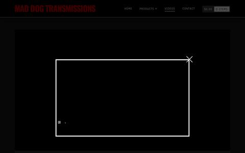 Screenshot of Support Page maddogtransmissions.com - Videos | Mad Dog Transmissions - captured Oct. 4, 2017