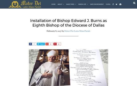 Screenshot of materdeiparish.com - Installation of Bishop Edward J. Burns as Eighth Bishop of the Diocese of Dallas - Mater Dei Latin Mass Parish - captured Feb. 12, 2017