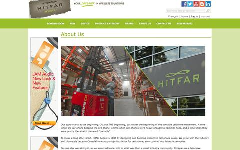 Screenshot of About Page hitfar.com - The Story of Hitfar-27 Years of Growing With the Cell Phone to Smartphone & tablets Wireless Industry as a Canadian Wholesale Authorized Distributor. - captured July 20, 2018
