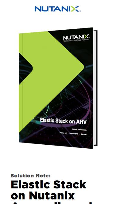 Virtualizing Elastic Stack on Nutanix Acropolis and AHV | Solution Note
