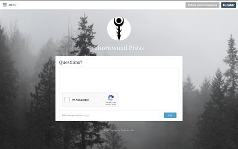 Screenshot of FAQ Page tumblr.com - Questions? - Thornwood Press - captured Oct. 26, 2018