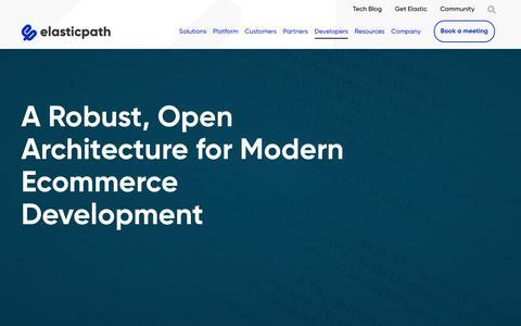Screenshot of Developers Page elasticpath.com - Ecommerce Development - open Ecommerce Architecture - captured June 14, 2019