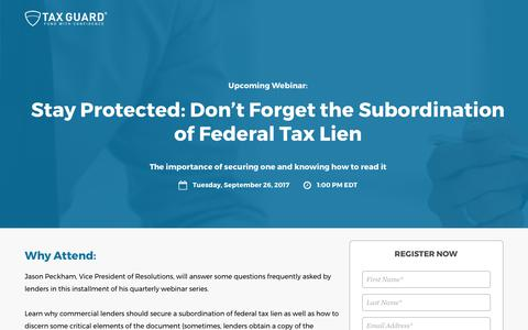 Screenshot of Signup Page tax-guard.com - Webinar: Stay Protected - Don't Forget the Subordination of Federal Tax Lien | Tax Guard - captured Aug. 30, 2017