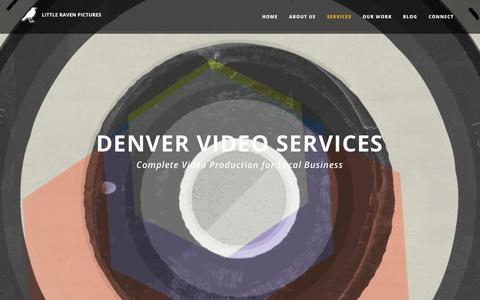 Screenshot of Services Page littleravenpictures.com - Denver Video Services | Little Raven Pictures - captured Nov. 10, 2016