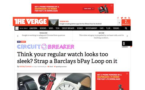Screenshot of theverge.com - Think your regular watch looks too sleek? Strap a Barclays bPay Loop on it | The Verge - captured July 9, 2016