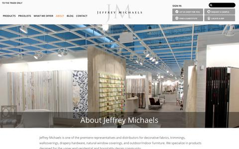 Screenshot of About Page jeffreymichaels.com - About – Jeffrey Michaels | Premiere representatives for decorative fabrics, trimmings, wallcoverings, drapery hardware, natural window coverings, and outdoor/indoor furniture. - captured Sept. 20, 2018