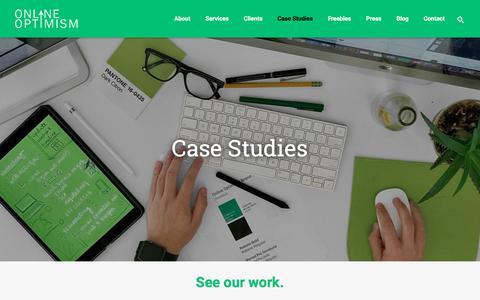 Screenshot of Case Studies Page onlineoptimism.com - Case Studies, Design Portfolio & Past Work | Online Optimism | Marketing - captured Sept. 21, 2018