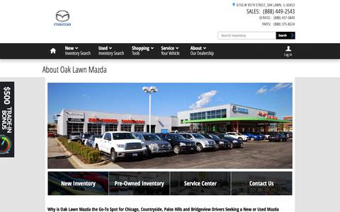 Screenshot of About Page oaklawnmazda.com - About Oak Lawn Mazda | New Mazda and Used Car Dealer | Oak Lawn - captured June 18, 2017