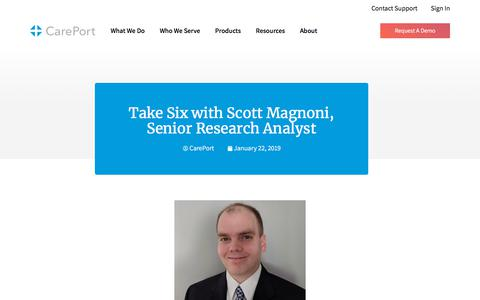 Screenshot of Blog careporthealth.com - Take Six with Scott Magnoni, Senior Research Analyst - Careport Health - captured Feb. 20, 2020